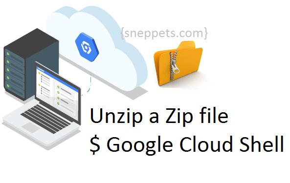 unzip a zip file google cloud