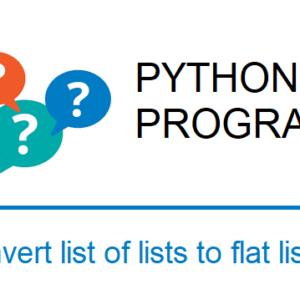 Convert list of lists to flat list - flatten list in Python