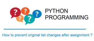 Prevent the list unexpectedly changes after assignment