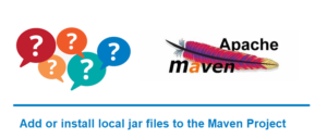 Add or install local jar files to the Maven Project