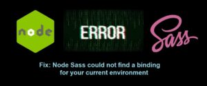 Node Sass could not find a binding for your current environment