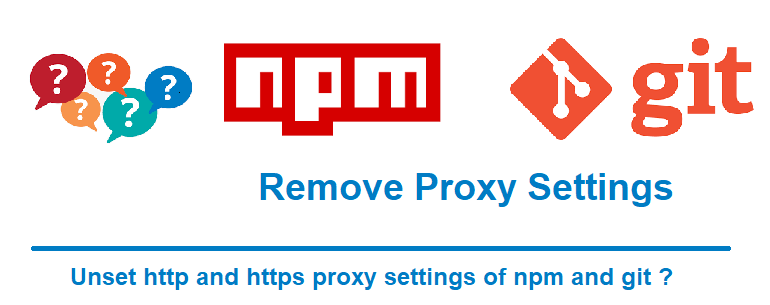 remove http and https proxy settings of npm and git